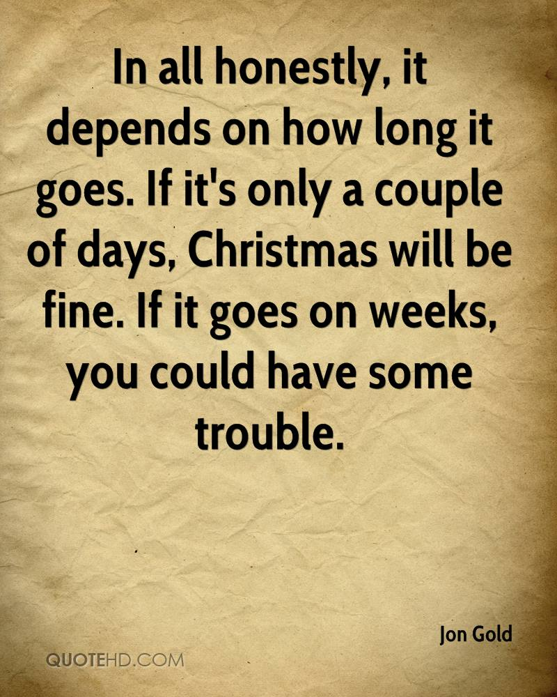 In all honestly, it depends on how long it goes. If it's only a couple of days, Christmas will be fine. If it goes on weeks, you could have some trouble.