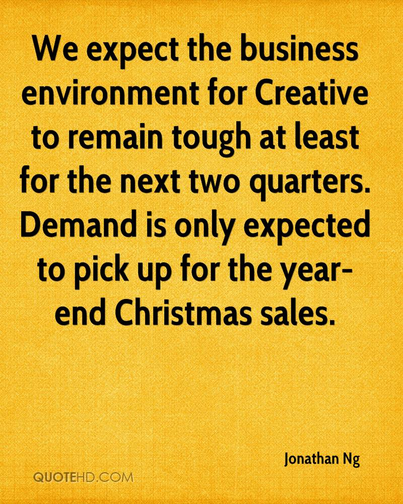We Expect The Business Environment For Creative To Remain Tough At Least  For The Next Two