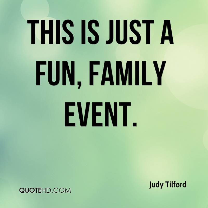 Quotes About Family Fun: Judy Tilford Quotes