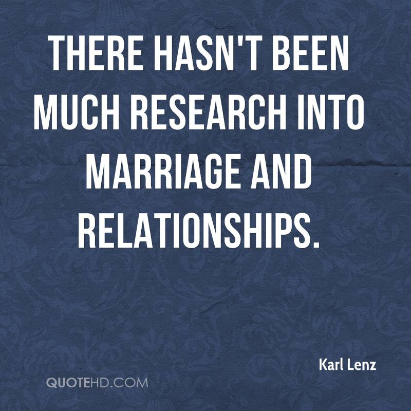 There hasn't been much research into marriage and relationships.