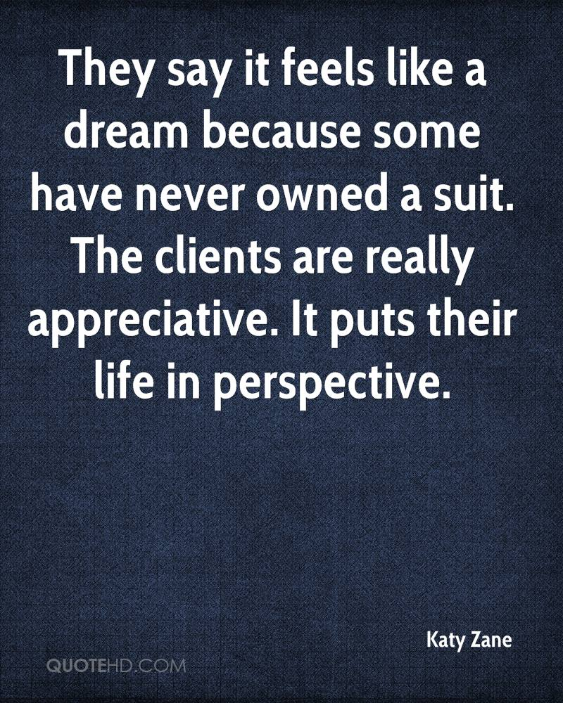 They say it feels like a dream because some have never owned a suit. The clients are really appreciative. It puts their life in perspective.