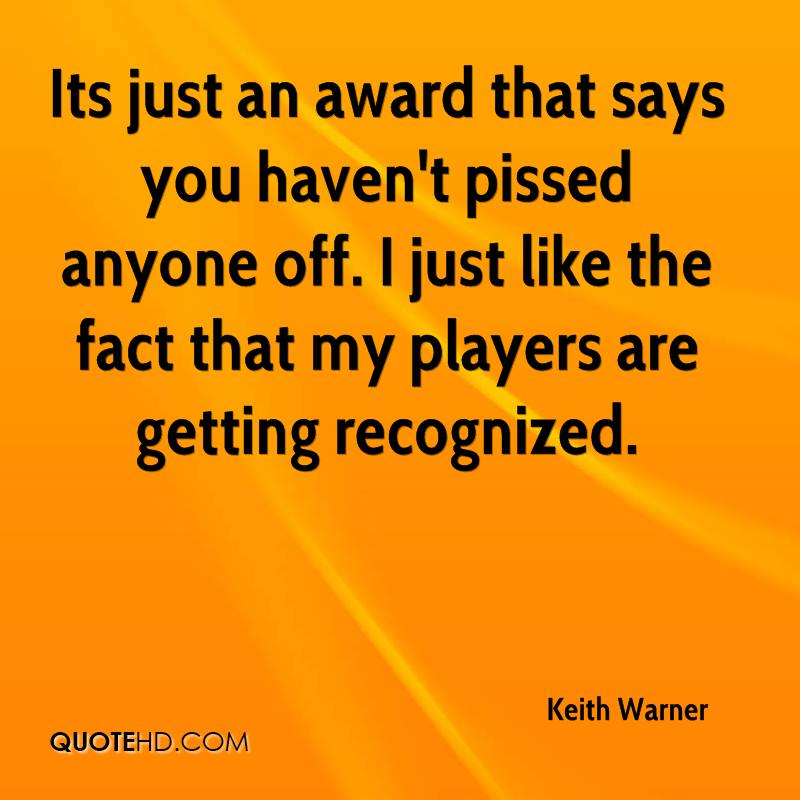 Quotes About Being Pissed: Keith Warner Quotes
