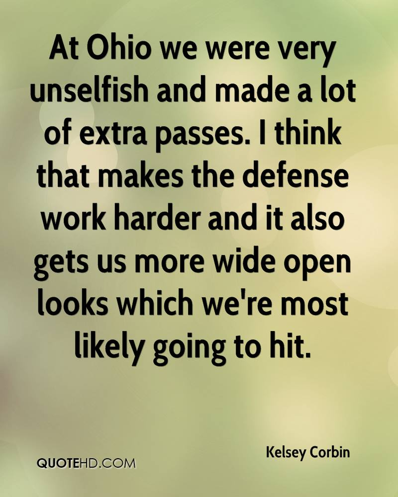 At Ohio we were very unselfish and made a lot of extra passes. I think that makes the defense work harder and it also gets us more wide open looks which we're most likely going to hit.