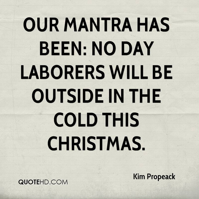 Our mantra has been: No day laborers will be outside in the cold this Christmas.