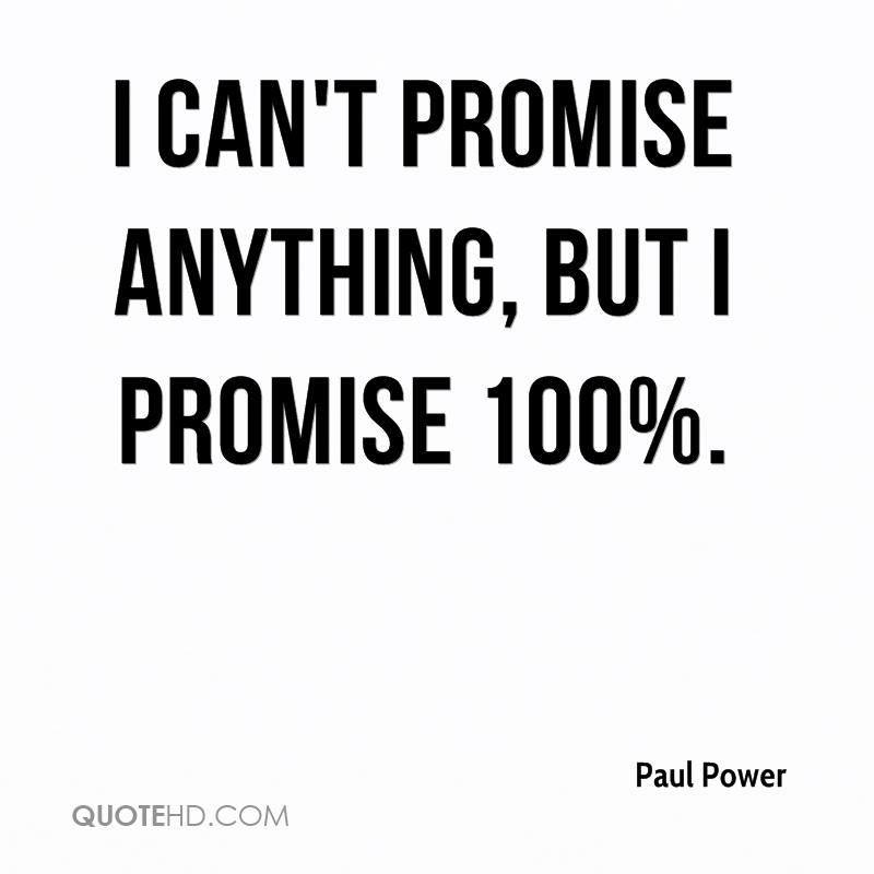 I Promise Quotes Alluring Paul Power Quotes  Quotehd