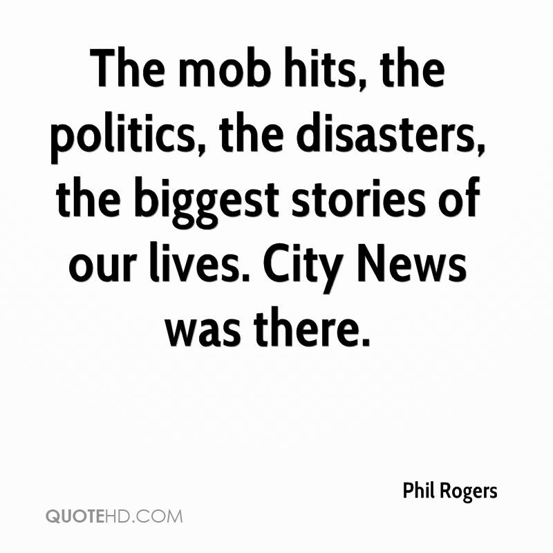 The mob hits, the politics, the disasters, the biggest stories of our lives. City News was there.