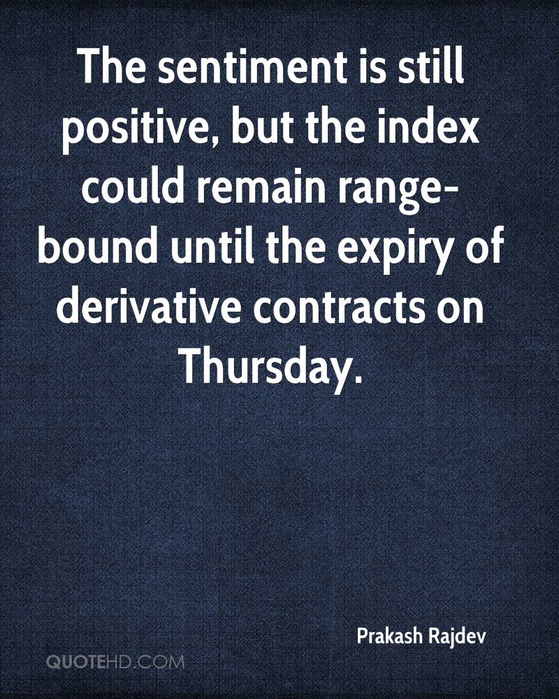 The sentiment is still positive, but the index could remain range-bound until the expiry of derivative contracts on Thursday.