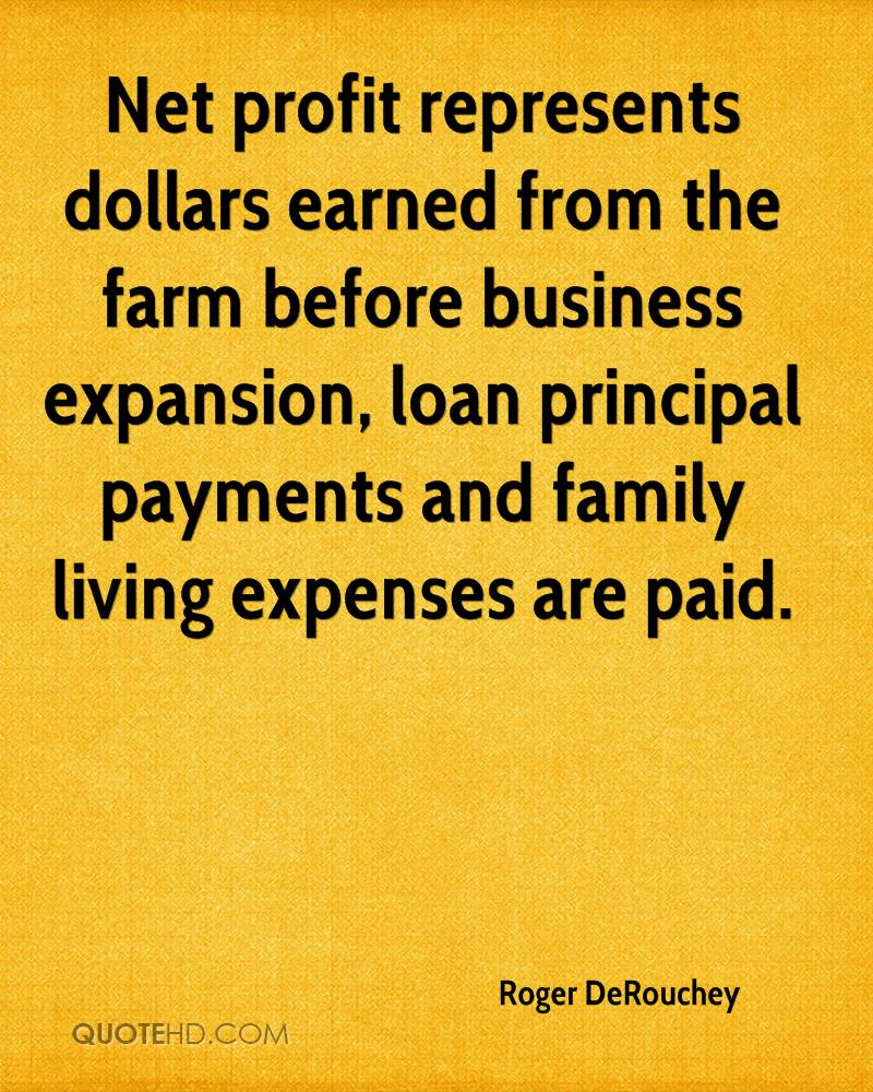 Net profit represents dollars earned from the farm before business expansion, loan principal payments and family living expenses are paid.