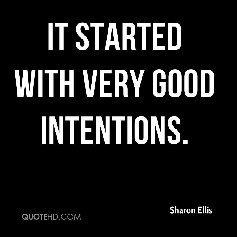 It started with very good intentions.
