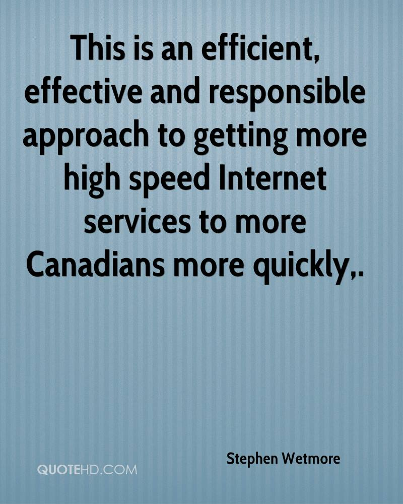 This is an efficient, effective and responsible approach to getting more high speed Internet services to more Canadians more quickly.