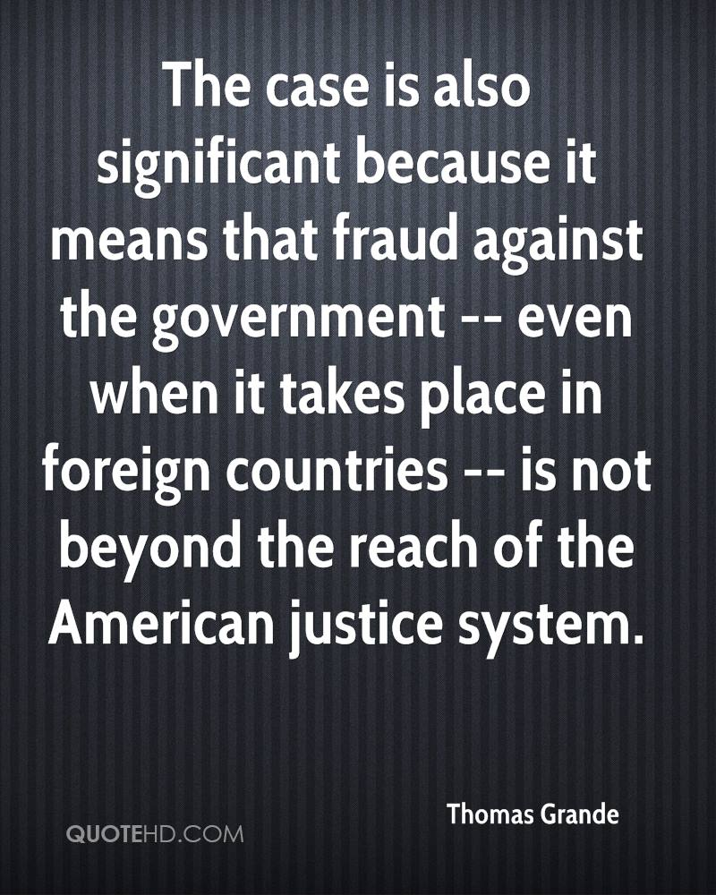 The case is also significant because it means that fraud against the government -- even when it takes place in foreign countries -- is not beyond the reach of the American justice system.