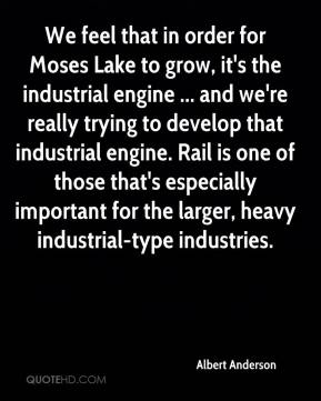 Albert Anderson - We feel that in order for Moses Lake to grow, it's the industrial engine ... and we're really trying to develop that industrial engine. Rail is one of those that's especially important for the larger, heavy industrial-type industries.