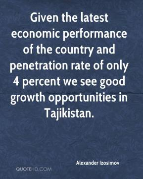 Alexander Izosimov - Given the latest economic performance of the country and penetration rate of only 4 percent we see good growth opportunities in Tajikistan.