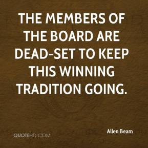 Allen Beam - The members of the board are dead-set to keep this winning tradition going.