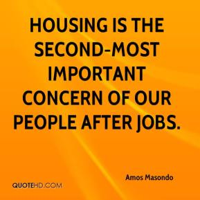Amos Masondo - Housing is the second-most important concern of our people after jobs.