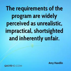 Amy Handlin - The requirements of the program are widely perceived as unrealistic, impractical, shortsighted and inherently unfair.