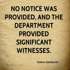 Andrew Gambaccini - No notice was provided, and the department provided significant witnesses.