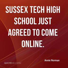 Annie Norman - Sussex Tech high school just agreed to come online.