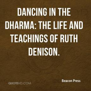 Beacon Press - Dancing in the Dharma: The Life and Teachings of Ruth Denison.