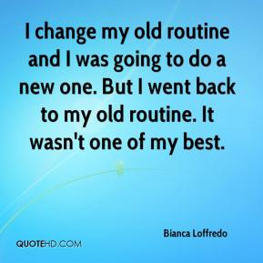 Bianca Loffredo - I change my old routine and I was going to do a new one. But I went back to my old routine. It wasn't one of my best.