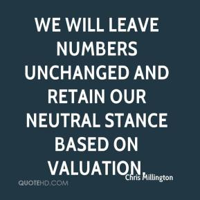 Chris Millington - We will leave numbers unchanged and retain our neutral stance based on valuation.