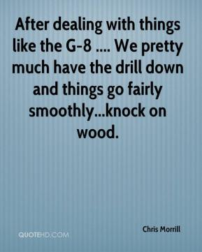 After dealing with things like the G-8 .... We pretty much have the drill down and things go fairly smoothly...knock on wood.