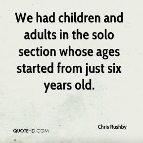 Chris Rushby - We had children and adults in the solo section whose ages started from just six years old.