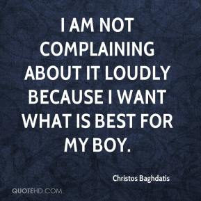 Christos Baghdatis - I am not complaining about it loudly because I want what is best for my boy.
