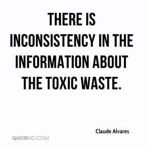 Claude Alvares - There is inconsistency in the information about the toxic waste.
