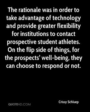 Crissy Schluep - The rationale was in order to take advantage of technology and provide greater flexibility for institutions to contact prospective student athletes. On the flip side of things, for the prospects' well-being, they can choose to respond or not.
