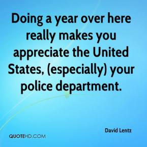 David Lentz - Doing a year over here really makes you appreciate the United States, (especially) your police department.