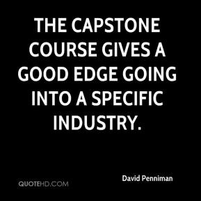 The capstone course gives a good edge going into a specific industry.