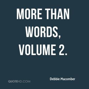 Debbie Macomber - More Than Words, Volume 2.