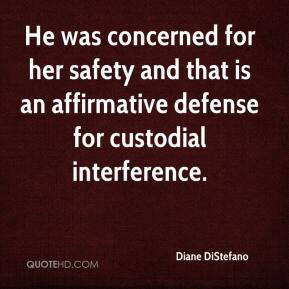 He was concerned for her safety and that is an affirmative defense for custodial interference.
