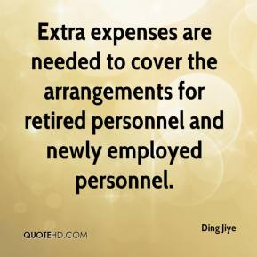 Ding Jiye - Extra expenses are needed to cover the arrangements for retired personnel and newly employed personnel.