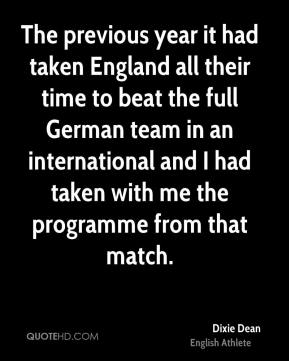 Dixie Dean - The previous year it had taken England all their time to beat the full German team in an international and I had taken with me the programme from that match.