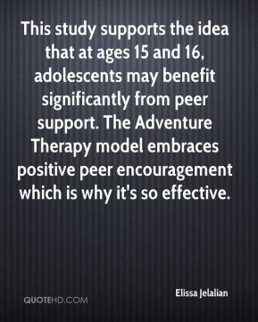 Elissa Jelalian - This study supports the idea that at ages 15 and 16, adolescents may benefit significantly from peer support. The Adventure Therapy model embraces positive peer encouragement which is why it's so effective.
