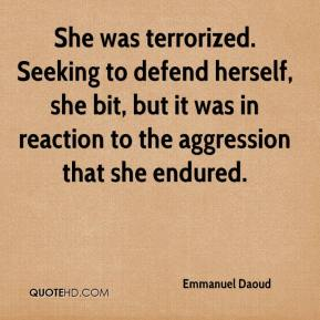 Emmanuel Daoud - She was terrorized. Seeking to defend herself, she bit, but it was in reaction to the aggression that she endured.