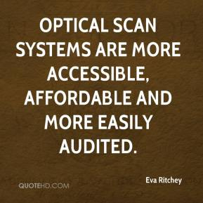 Eva Ritchey - Optical scan systems are more accessible, affordable and more easily audited.