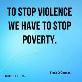 Frank O'Gorman - To stop violence we have to stop poverty.