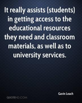 Gavin Leach - It really assists (students) in getting access to the educational resources they need and classroom materials, as well as to university services.