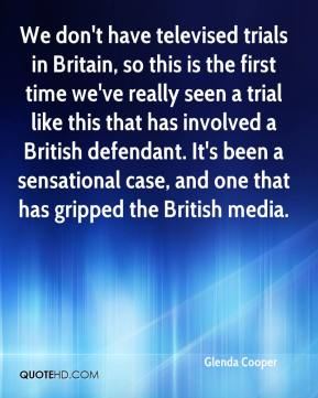 Glenda Cooper - We don't have televised trials in Britain, so this is the first time we've really seen a trial like this that has involved a British defendant. It's been a sensational case, and one that has gripped the British media.