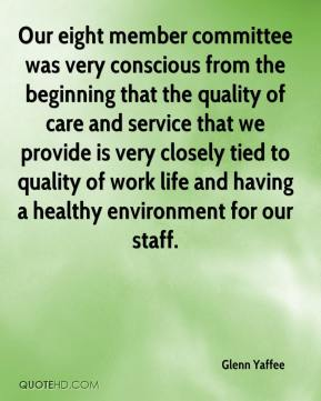 Our eight member committee was very conscious from the beginning that the quality of care and service that we provide is very closely tied to quality of work life and having a healthy environment for our staff.