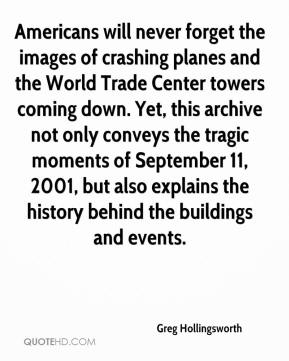 Greg Hollingsworth - Americans will never forget the images of crashing planes and the World Trade Center towers coming down. Yet, this archive not only conveys the tragic moments of September 11, 2001, but also explains the history behind the buildings and events.