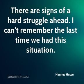 Hannes Hesse - There are signs of a hard struggle ahead. I can't remember the last time we had this situation.