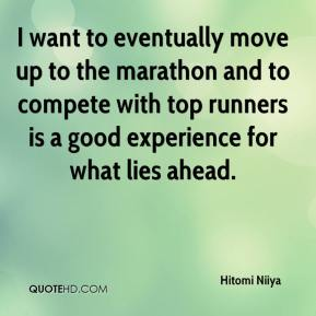 Hitomi Niiya - I want to eventually move up to the marathon and to compete with top runners is a good experience for what lies ahead.