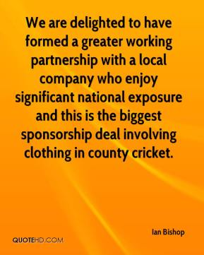 Ian Bishop - We are delighted to have formed a greater working partnership with a local company who enjoy significant national exposure and this is the biggest sponsorship deal involving clothing in county cricket.