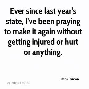 Isaria Ranson - Ever since last year's state, I've been praying to make it again without getting injured or hurt or anything.