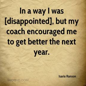 Isaria Ranson - In a way I was [disappointed], but my coach encouraged me to get better the next year.