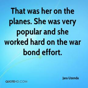Jara Uzenda  - That was her on the planes. She was very popular and she worked hard on the war bond effort.
